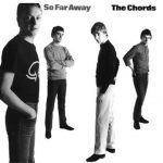 The Chords – So far away