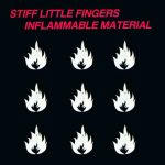 Stiff Little Fingers – Inflammable Material