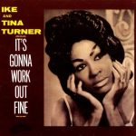 Ike & Tina Turner – It's gonna work out fine