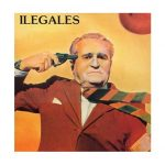 Ilegales – Ilegales