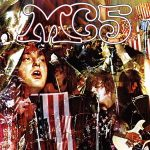 MC5 – Kick Out The Jams