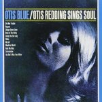 Otis Redding – Otis Blue/ Otis Redding Sings Soul